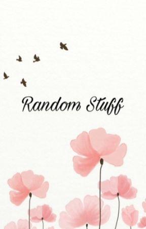 Random stuff 🌸 by CherryNyan