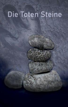 Die Toten Steine by YoshuaJones