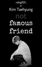 (not) famous friend | Kim Taehyung autorstwa sdxgf05