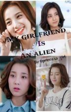 My girlfriend is an alien by springlover_girl