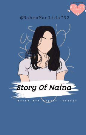 Story Of Naina by RahmaMauLida792