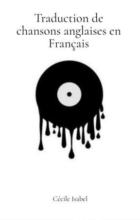 Traduction de chansons anglaises en Français by Cecile_iae