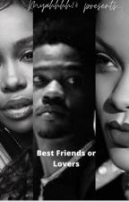 Best friends or Lovers? (Roddy Ricch) by Myahhhh14
