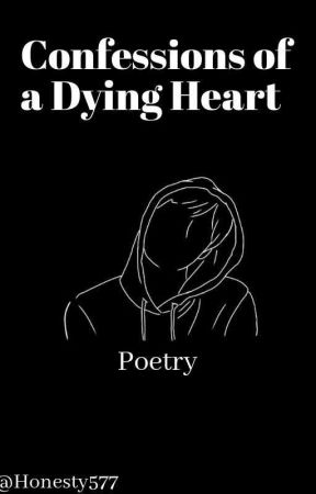 Confessions of a Dying Heart by Honesty577