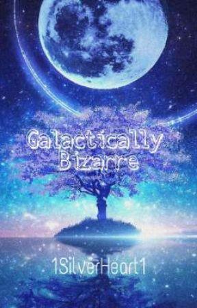 Galactically Bizarre [Español] by 1SilverHeart1