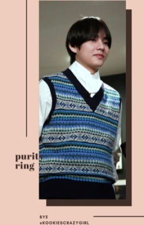 Purity ring || Taehyung FF by KookiesCrazyGirl2