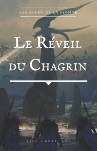 Les Echos de la Flamme Tome 1 Le Réveil du Chagrin cover