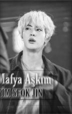 Mafya Aşkım Kim Seok Jin  by Myworld-Jungkook-Bts