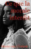 Ce que la morale interdit (T1 et T2) cover