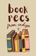 Indigo's Recommendations by indigosa
