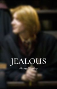 Jealous -George Weasley cover