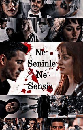 NE SENİNLE NE SENSİZ by romazjulkar