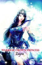 Warrior Crown Princess - L'inizio di un cammino di LauraGranata340