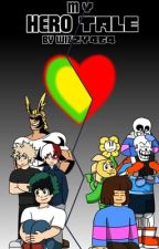 My HeroTale   A Undertale x My Hero Academia crossover by Wizzy464