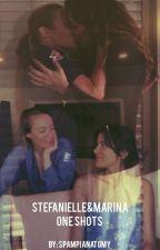 Stefanielle&Marina one shots by spampianatomy