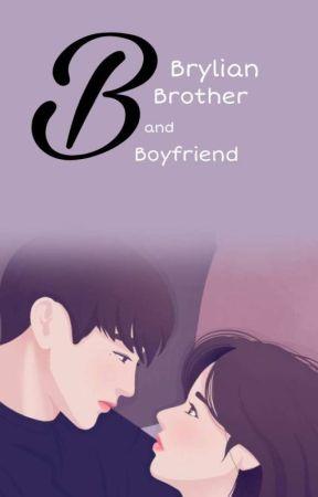 B : Brylian, Brother and Boyfriend by oktafianaapr