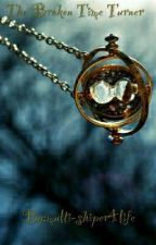 The Broken Time Turner by multi-shiper4life