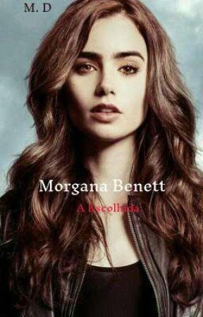 Morgana Benett - A escolhida by bossfayry
