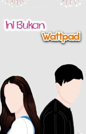 Ini Bukan Wattpad [On Going] by novatrijaya