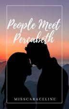 People meet Percabeth  by MissCaraCeline