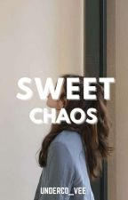 Sweet Chaos ni underco_vee