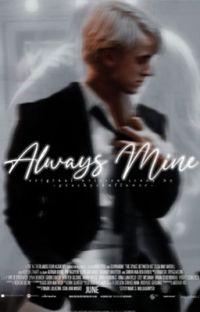 Always mine ✨Draco Malfoy ✨ cover