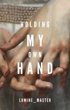 Holding My Own Hand by Lumine_Master