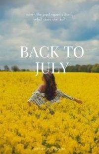 Back to July(a short story) ✔✔ cover