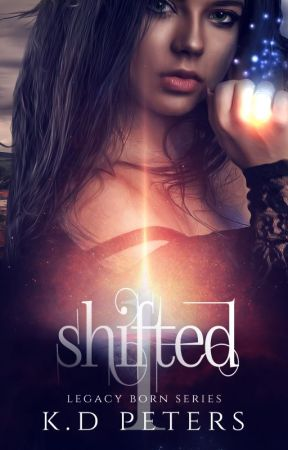 Shifted (Book 1 in the Legacy Born Series) by kdpeters