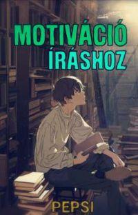 ✒ MOTIVÁCIÓ ÍRÁSHOZ ✒ cover