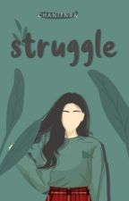 STRUGGLE by ChanifNA