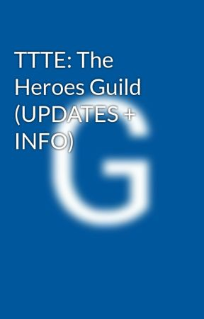 TTTE: The Heroes Guild (UPDATES + INFO) by GabiMcClurkin