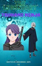 The legendary Tsunami ninja (Sequel to Child of the Shore) by HokageOrochimaru23