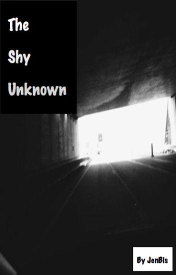 The shy unknown (#Wattys2014 #Wattyawards2014)