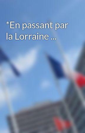 *En passant par la Lorraine ... by story_ministre
