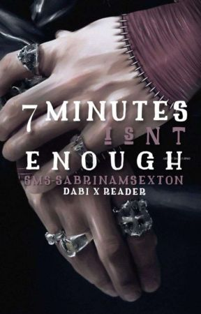 7 Minutes Isn't Enough by SMS-SabrinaMSexton