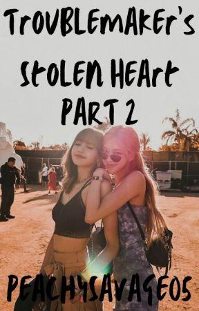 Troublemaker's Stolen Heart [PART 2]    Chaelisa FF by PeachySavage05