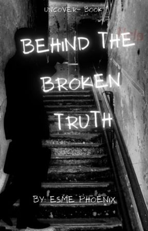 Behind The Broken Truth by bookbug1_tiana4life