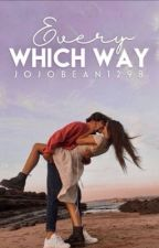 Every Which Way by jojobean1298