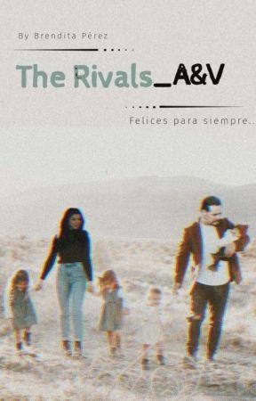 The Rivals_A&V [Felices Para Siempre...]  by iBrenduPerez