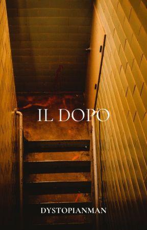 IL DOPO by Dystopianman