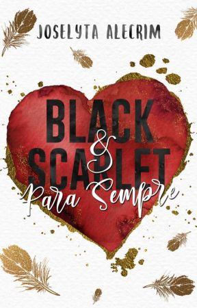 Black & Scarlet para sempre (Completo na Amazon) by JoselytaAlecrim