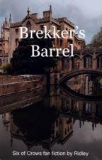 Brekker's Barrel  by demjinridley