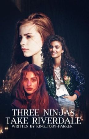 3 Ninjas take Riverdale ➡️ Veronica Lodge, Cheryl Blossom and Betty Cooper by king_toby-parker