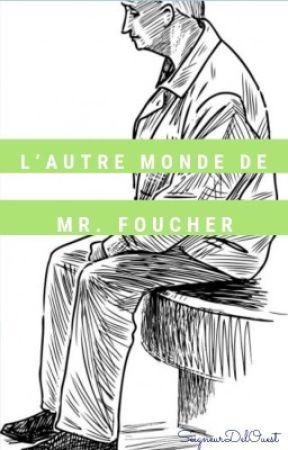 L'autre monde de Mr. Foucher by SeigneurDelOuest