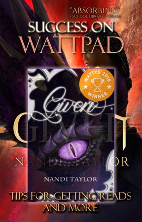 Success on Wattpad: Tips for Getting Reads and More by Nandi_taylor