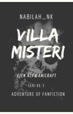 Villa Misteri (Ejen Ali X Anicraft) AOF #3 oleh nabilah_nk