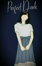 Perfect Dark by NurulItiqomah