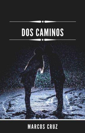 Dos Caminos by MarcosEscritosU