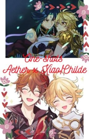 💖One~shots💖 (Aether x Xiao/Childe) by Madame_lovecute